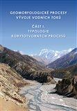 Geomorfologické procesy vývoje vodních toků (Část 1. Typologie korytotvorných procesů) - obálka