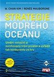 Strategie modrého oceánu (Umění vytvořit si svrchovaný tržní prostor a vyřadit tak konkurenty ze hry) - obálka