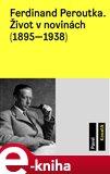 Ferdinand Peroutka (Život v novinách (1895-1938)) - obálka