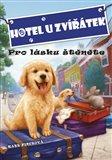 Hotel U zvířátek - Pro lásku štěněte (Hotel U zvířátek) - obálka