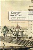 Kamenný most v Praze (Obrazové svědectví historie Juditina a Karlova mostu) - obálka