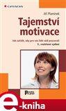 Tajemství motivace (Jak zařídit, aby pro vás lidé rádi pracovali - 3., rozšířené vydání) - obálka