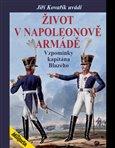 Život v Napoleonově armádě (Vzpomínky kapitána Blazého) - obálka