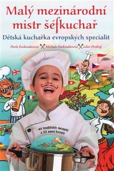 Obálka titulu Malý mezinárodní mistr šéfkuchař