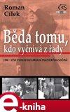 Běda tomu, kdo vyčnívá z řady (1948 – 1953: pohled do zákulisí politických zločinů) - obálka