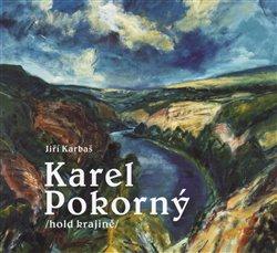Karel Pokorný. hold krajině - Jiří Karbaš