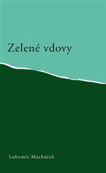 Zelené vdovy - Lubomír Macháček
