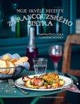 Moje skvělé recepty z francouzského bistra (Šarmantní klasika i lahodné novinky) - obálka