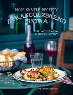 Obálka titulu Moje skvělé recepty z francouzského bistra