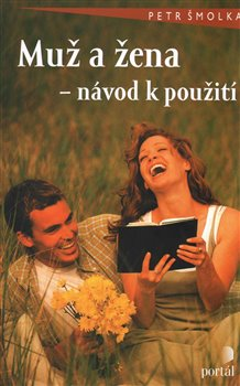 Muž a žena - návod k použití - Petr Šmolka