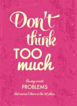 Zápisník - Don't think too much