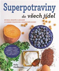Obálka titulu Superpotraviny do všech jídel