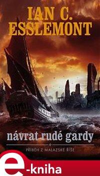 Návrat rudé gardy. Příběh z Malazské říše - Ian C. Esslemont e-kniha