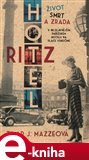Hotel Ritz (Život, smrt a zrada v nejslavnějším pařížském hotelu na Place Vendôme) - obálka