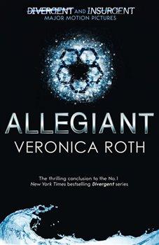 Allegiant. Divergent Trilogy 3 - Veronica Roth