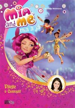 Obálka titulu Mia a já: Vítejte v Centopii!