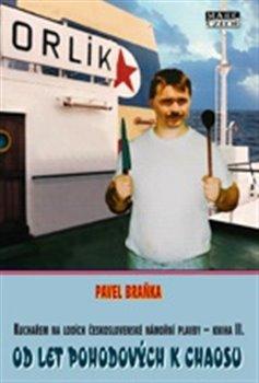 Od let pohodových k chaosu. Kuchařem na lodích československé námořní plavby II - Pavel Braňka