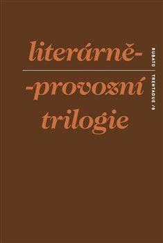 Obálka titulu Literárně-provozní trilogie