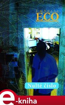 Nulté číslo - Umberto Eco e-kniha