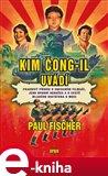 Kim Čong-il uvádí (Pravdivý příběh o uneseném filmaři, jeho dvorní herečce a o cestě mladého diktátora k moci) - obálka