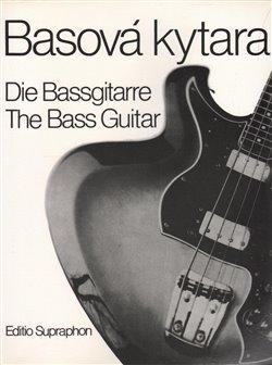 Basová kytara. Die Bassgitarre, The Bass Guitar - Dieter Köpping, Vladimír Hora, Thomas Buhé, Wieland Ziegenrücker