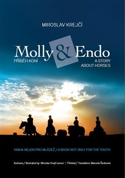 Molly&Endo. Příběh koní / A story about horses - Miroslav Krejčí