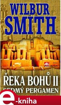 Řeka bohů II.. Sedmý pergamen - Wilbur Smith e-kniha