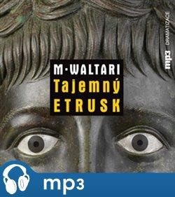 Tajemný Etrusk - Mika Waltari