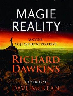 Magie reality. Jak víme, co je skutečně pravda - Richard Dawkins