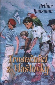 Trosečníci z Vlašťovky - Arthur Ransome