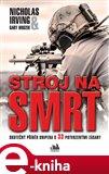 Stroj na smrt (Skutečný příběh snipera s 33 potvrzenými zásahy) - obálka