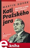 Kati pražského jara (Brežněv a jeho éra v Kremlu) - obálka