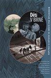 Děti v Brně (Kapitoly o dětství ve městě pod Špilberkem) - obálka