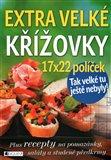 Extra velké křížovky ((Plus recepty na pomazánky, saláty a předkrmy)) - obálka
