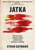 Jatka (Masové vraždy, odebírání orgánů a čínské řešení problému s disidenty) - obálka