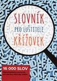 Slovník pro luštitele křížovek (16 000 slov) - obálka