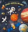 Atlas vesmíru pro děti (Objevitelská cesta pro malé astronauty) - obálka