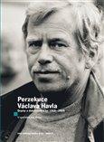 Perzekuce Václava Havla (Dopisy a dokumenty z let 1968-1989) - obálka