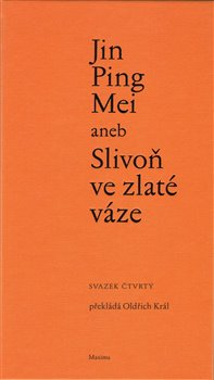 Jin Ping Mei aneb Slivoň ve zlaté váze IV.. (svazek čtvrtý)
