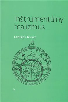 Inštrumentálny realizmus - Ladislav Kvasz