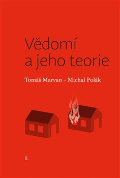 Vědomí a jeho teorie - Michal Polák, Tomáš Marvan
