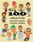 100 velkých Čechů plus jeden největší (malováno z podpisů) - obálka