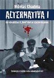 Alternativa I (Od rekvalifikací k 'Nové' vlně se starým obsahem. (Svědectví o českém rocku sedmdesátých let)) - obálka