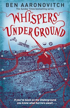 Whispers Under Ground - Rivers of London 3 - P... - Ben Aaronovitch