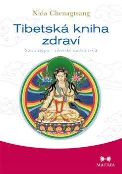 Tibetská kniha zdraví. Sowa rigpa – tibetské umění léčit - Nida Chenagtsang