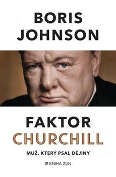 Faktor Churchill. Muž, který psal dějiny - Boris Johnson