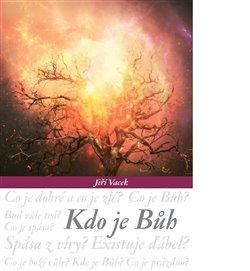 Kdo je Bůh? - Jiří Vacek