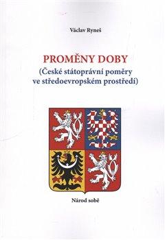 Proměny doby. České státoprávní poměry ve středoevropském prostředí - Václav Ryneš