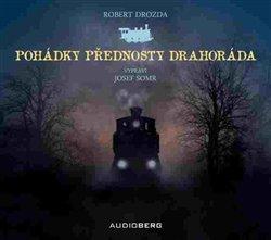 Audioberg Pohádky přednosty Drahoráda, CD - Robert Drozda