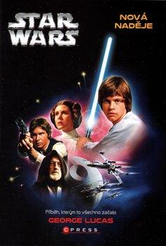 Star Wars: Nová naděje. Epizoda IV - George Lucas